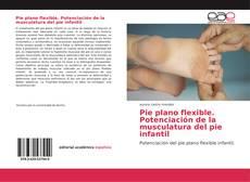 Portada del libro de Pie plano flexible. Potenciación de la musculatura del pie infantil