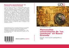 """Portada del libro de Manuscritos universitarios de """"ius commune"""" en Nueva Granada"""