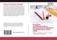 Capa do livro de Arreglos institucionales y desempeño económico en Venezuela 1979-1998