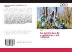 Bookcover of La participación ciudadana y los valores