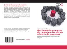 Обложка Gestionando procesos de negocio a través de minería de procesos