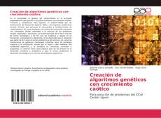 Bookcover of Creación de algoritmos genéticos con crecimiento caótico