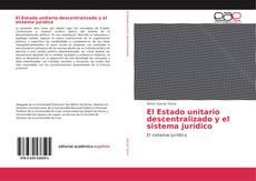 Bookcover of El Estado unitario descentralizado y el sistema jurídico