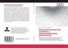 Nanoestructuras de carbono y nanocompuestos poliméricos kitap kapağı