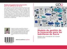 Buchcover von Modelo de gestión de la Innovación para las ladrilleras de Sucre