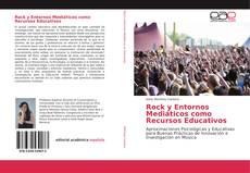 Обложка Rock y Entornos Mediáticos como Recursos Educativos
