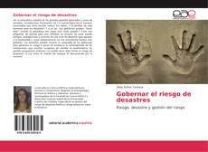 Bookcover of Gobernar el riesgo de desastres