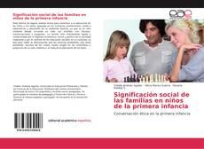 Bookcover of Significación social de las familias en niños de la primera infancia