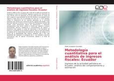 Обложка Metodología cuantitativa para el análisis de ingresos fiscales: Ecuador
