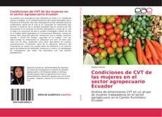 Bookcover of Condiciones de CVT de las mujeres en el sector agropecuario Ecuador