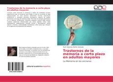Bookcover of Trastornos de la memoria a corto plazo en adultos mayores