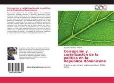 Portada del libro de Corrupción y cartelización de la política en la República Dominicana