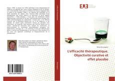 Couverture de L'efficacité thérapeutique. Objectivité curative et effet placebo