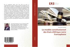 Buchcover von Le modèle constitutionnel des Etats d'Afrique noire francophone
