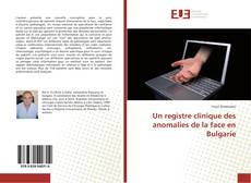 Couverture de Un registre clinique des anomalies de la face en Bulgarie