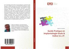 Bookcover of Guide Pratique en Implantologie Orale & Indice S.L.I.P.