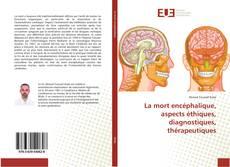 Copertina di La mort encéphalique, aspects éthiques, diagnostiques, thérapeutiques
