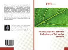 Обложка Investigation des activités biologiques d'Astragalus armatus