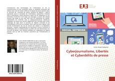 Bookcover of Cyberjournalisme, Libertés et Cyberdélits de presse