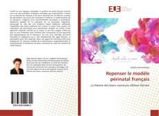 Couverture de Repenser le modèle périnatal français