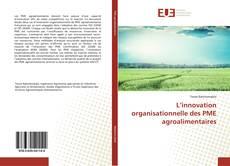 Обложка L'innovation organisationnelle des PME agroalimentaires