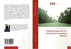 Bookcover of Problématique du lire-écrire dans le primaire Ivoirien