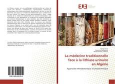 Bookcover of La médecine traditionnelle face à la lithiase urinaire en Algérie