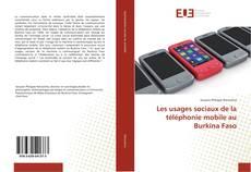 Copertina di Les usages sociaux de la téléphonie mobile au Burkina Faso