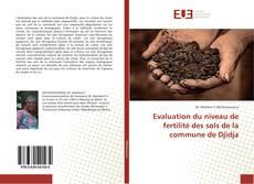 Couverture de Evaluation du niveau de fertilité des sols de la commune de Djidja