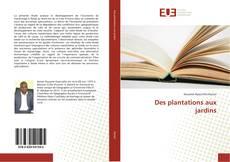 Portada del libro de Des plantations aux jardins