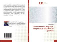 Couverture de Ecole coranique migrante, une pratique éducative en question