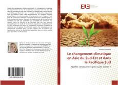 Bookcover of Le changement climatique en Asie du Sud-Est et dans le Pacifique Sud