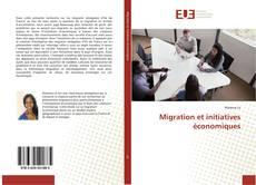 Bookcover of Migration et initiatives èconomiques