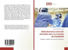 Bookcover of Débridements extensifs d'emblée dans la maladie de FOURNIER