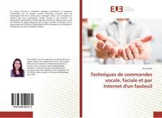 Bookcover of Techniques de commandes vocale, faciale et par Internet d'un fauteuil