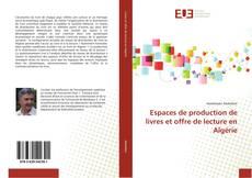 Bookcover of Espaces de production de livres et offre de lecture en Algérie