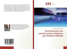 Bookcover of Caractérisation des couches minces élaborées par PECVD et HWCVD
