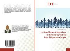 Bookcover of Le Harcèlement sexuel en milieu du travail en République du Congo