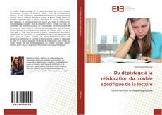 Обложка Du dépistage à la rééducation du trouble spécifique de la lecture