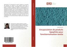 Couverture de Encapsulation de produits lipophiles pour fonctionnalisation textile