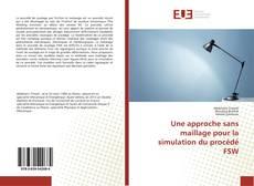 Bookcover of Une approche sans maillage pour la simulation du procédé FSW