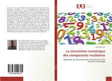 La simulation numérique des composants nucléaires kitap kapağı