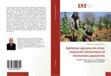 Couverture de Systèmes agraires en crise, insécurité alimentaire et résistances paysannes