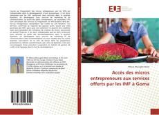 Couverture de Accès des micros entrepreneurs aux services offerts par les IMF à Goma
