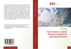 Borítókép a  Audit interne, comité d'audit et qualité du reporting financier - hoz