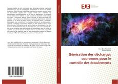 Bookcover of Génération des décharges couronnes pour le contrôle des écoulements