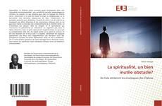 Capa do livro de La spiritualité, un bien inutile obstacle?
