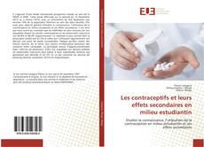 Buchcover von Les contraceptifs et leurs effets secondaires en milieu estudiantin