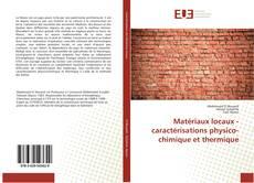 Couverture de Matériaux locaux - caractérisations physico-chimique et thermique