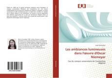 Bookcover of Les ambiances lumineuses dans l'œuvre d'Oscar Niemeyer